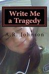 Write Me a Tragedy
