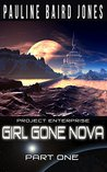 Girl Gone Nova: Part One (Girl Gone Nova Series, #1.1)