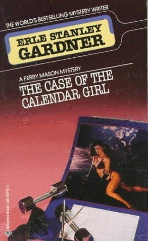 The Case of the Calendar Girl by Erle Stanley Gardner