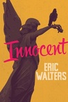 Innocent by Eric Walters