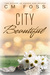 City Beautiful by C.M. Foss