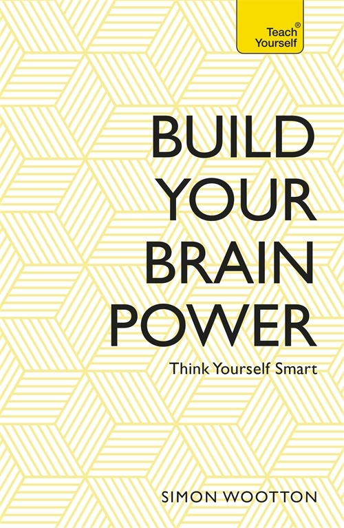 Build Your Brain Power: The Art of Smart Thinking