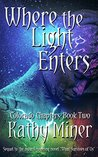 Where the Light Enters (Colorado Chapters #2)