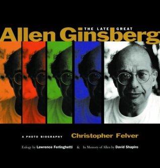 The Late Great Allen Ginsberg: A Photo Biography
