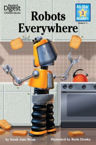 Robots Everywhere (Reader's Digest) (All-Star Readers) (RD All Star Readers Book 1)