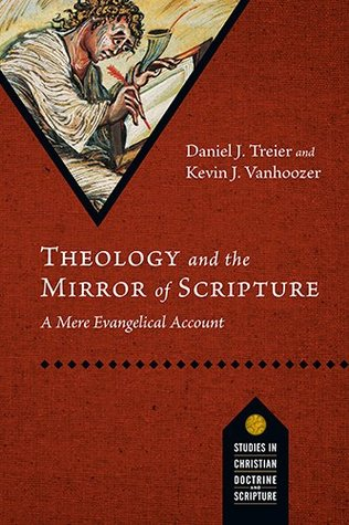 Theology and the Mirror of Scripture by Kevin J. Vanhoozer