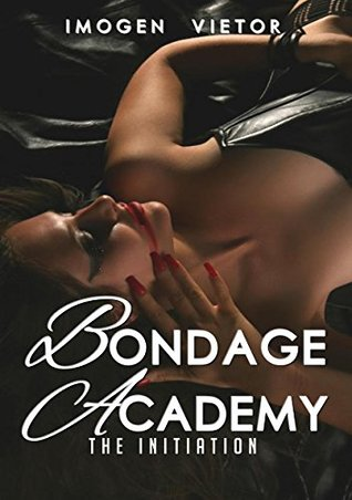 Bondage Academy: The Initiation