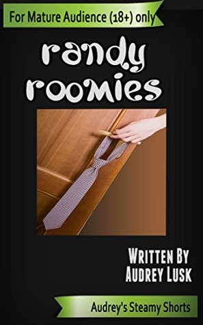 Randy Roomies (Audrey's Steamy Shorts Book 6)