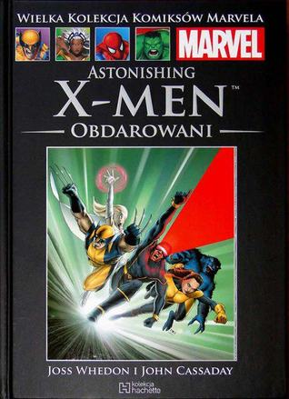 Ebook Astonishing X-Men. Obdarowani by Joss Whedon read!