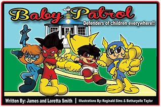 The Baby Patrol: Book One: Defenders of Children Everywhere (Preventing bullying among children 1)