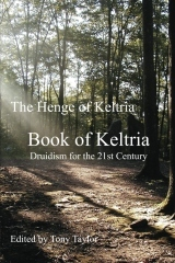 The Book of Keltria: Druidism for the 21st Century