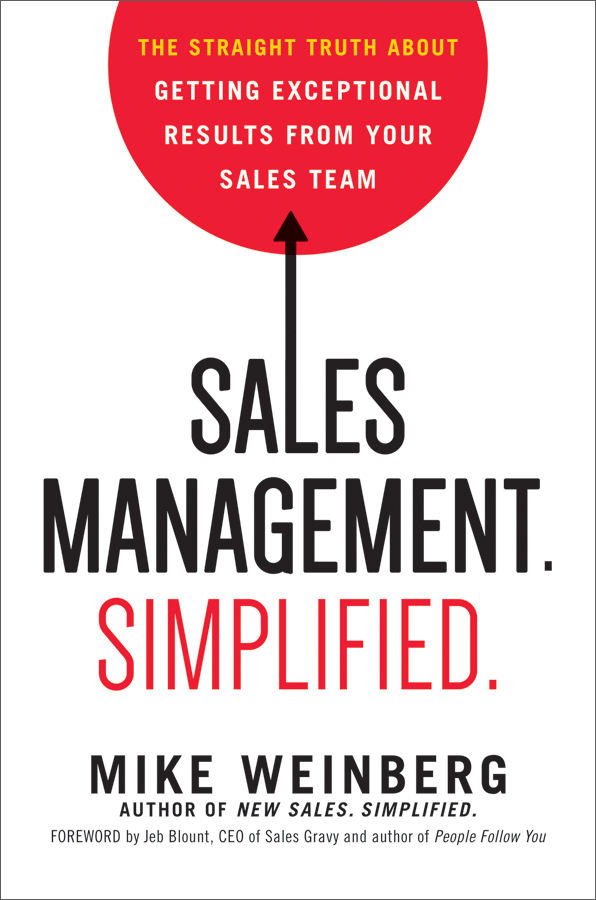 Sales Management. Simplified.: The Straight Truth About Getting Exceptional Results from Your Sales Team