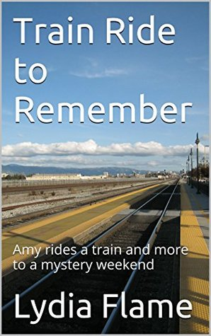 Train Ride to Remember: Amy rides a train and more to a mystery weekend (Adventures of Amy Book 7)