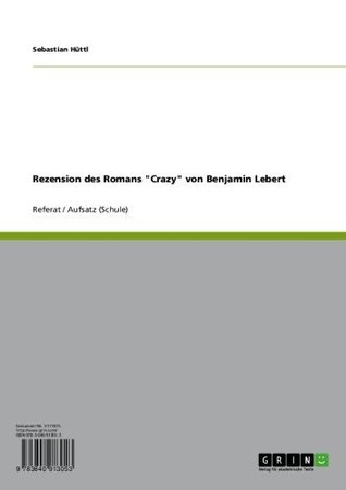 "Rezension des Romans ""Crazy"" von Benjamin Lebert"