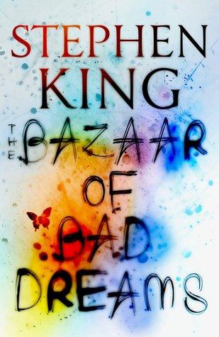The Bazaar of Bad Dreams by Stephen King