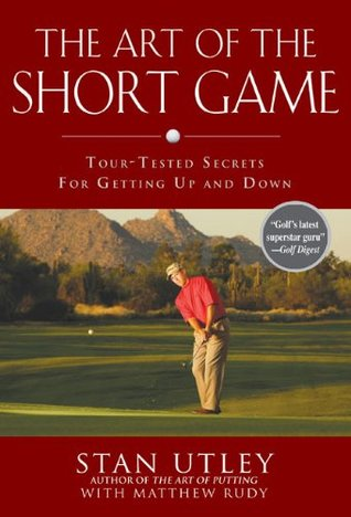 the-art-of-the-short-game-tour-tested-secrets-for-getting-up-and-down