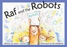 Raf and the Robots by Sarah J. Corner
