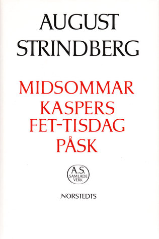 Midsommar ; Kaspers Fet-Tisdag ; Påsk