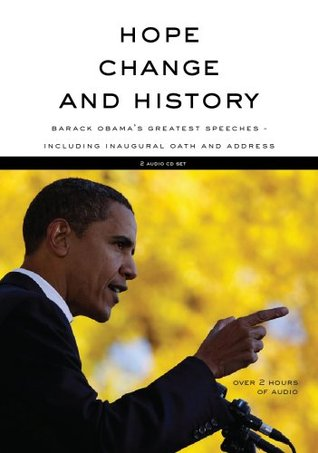 Hope, Change And History(Barack Obama's Greatest Speeches  Including Inaugural Oath And Address) 2 Audio Cd Set