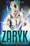 Zaryk (Twisted Epiphany,#1)