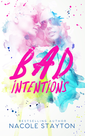 Bad Intentions (Bad Intentions, #1)