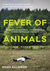Fever of Animals by Miles Allinson