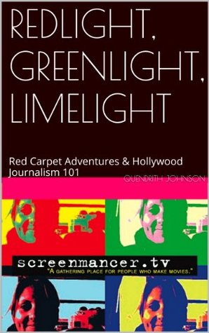 REDLIGHT, GREENLIGHT, LIMELIGHT: Red Carpet Adventures & Hollywood Journalism 101