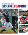 The Ultimate Minor League Baseball Road Trip by Josh Pahigian