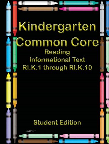 Kindergarten Common Core: Reading Informational Text RI.K.1 through RI.K.10 - Teacher's Edition (All Aboard - Kindergarten Kindle Textbooks)