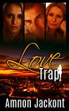 Love Trap: Contemporary Woman's Novel (Conspiracies & Mysteries Fiction)