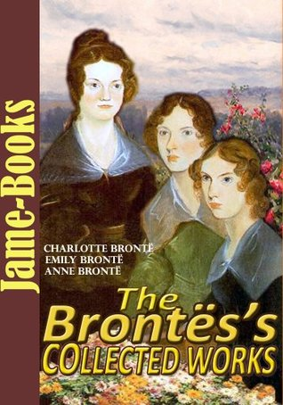 The Brontës's Collected Works: 12 Works