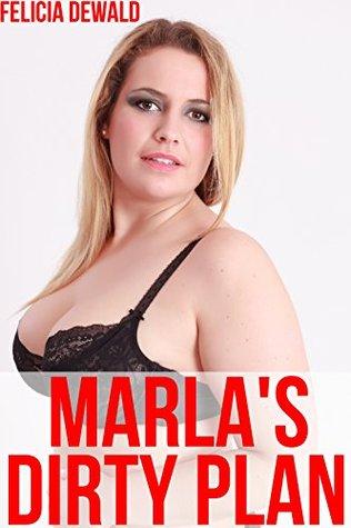 Marla's Dirty Plan