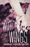 With Brave Wings (Breaking Free, #2)