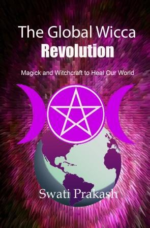 The Global Wicca Revolution: Magick and Witchcraft to Heal Our World