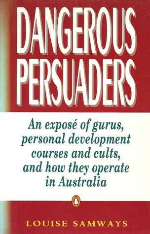 Dangerous Persuaders: An Expos