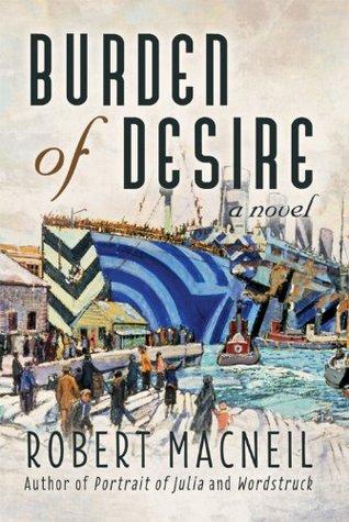El libro de Burden of Desire autor Robert MacNeil DOC!