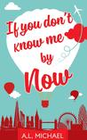 If You Don't Know Me By Now by A.L. Michael