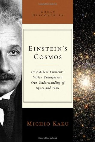 Einstein's Cosmos: How Albert Einstein's Vision Transformed Our Understanding of Space and Time