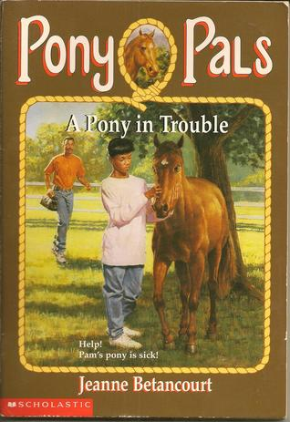 A Pony in Trouble by Jeanne Betancourt
