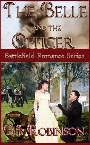 The Belle and the Officer by B.J. Robinson