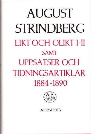 Likt och Olikt I-II, samt Uppsatser ochTidningsartiklar 1884-1890