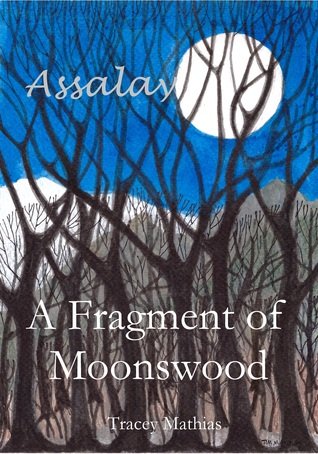 A Fragment of Moonswood (Assalay # 1)