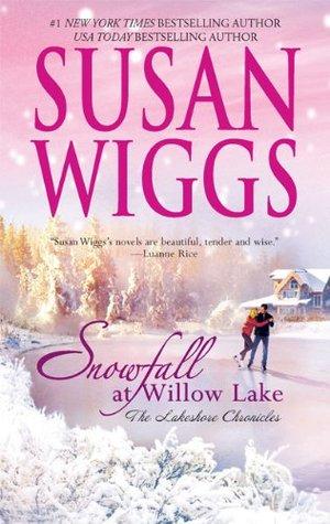 Snowfall At Willow Lake (Lakeshore Chronicles, #4)