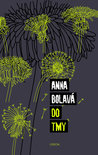 Do tmy by Anna Bolavá