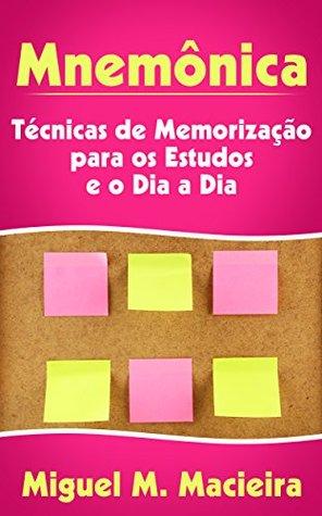 Mnemônica: Técnicas de Memorização para os Estudos e o Dia a Dia (Estudos, Provas, Concursos)