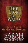Of Men and Dragons (The Lion of Wales #3)