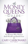 the-money-queen-s-guide-for-women-who-want-to-build-wealth-and-banish-fear