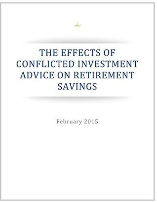 The Effects of Conflicted Investment Advice on Retirement Savings