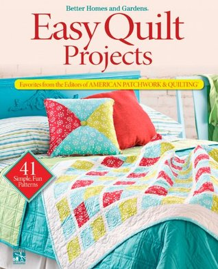 Easy Quilt Projects: Favorites from the Editors of American Patchwork  Quilting