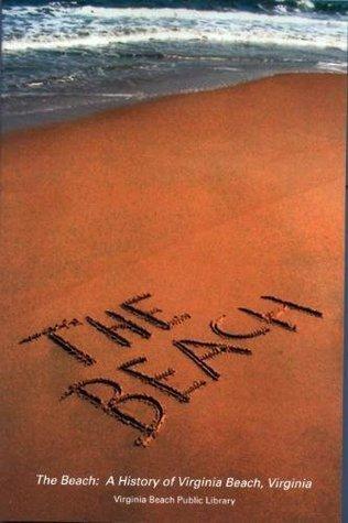 The Beach: A History of Virginia Beach, Virginia